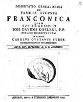 Diss. geneal. de familia augusta Franconica