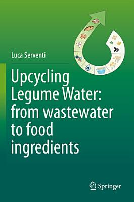 Upcycling Legume Water  from wastewater to food ingredients