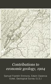 Contributions to Economic Geology, 1904
