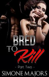Bred To Kill 2
