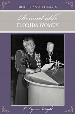 More than Petticoats  Remarkable Florida Women PDF