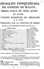 Jerusalem conquistada por Gofredo de Bullon. Comedia nueva en tres actos [and in verse].