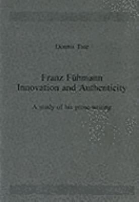 Franz F  hmann  Innovation and Authenticity