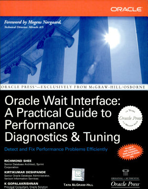 Oracle Wait Interface  A Practical Guide To Performance Diagnostics And Tuning PDF