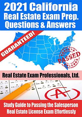 2021 California Real Estate Exam Prep Questions  Answers   Explanations PDF