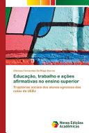 Educa    o  trabalho e a    es afirmativas no ensino superior PDF