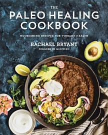 The Paleo Healing Cookbook