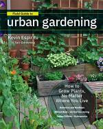 Field Guide to Urban Gardening