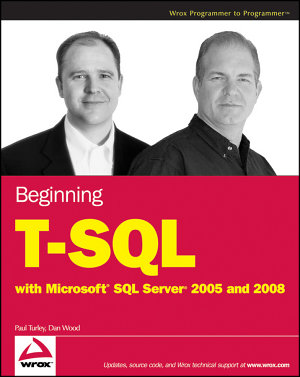 Beginning T SQL with Microsoft SQL Server 2005 and 2008 PDF