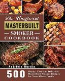 The Unofficial Masterbuilt Smoker Cookbook