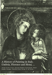 A History of Painting in Italy, Umbria, Florence and Siena, from the Second to the Sixteenth Century: The Sienese, Umbrian, & north Italian schools