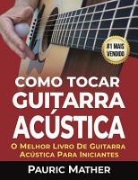 Como Tocar Guitarra Acu  stica PDF