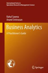 Business Analytics: A Practitioner's Guide