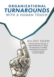 Organizational Turnarounds With A Human Touch Book PDF