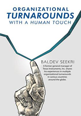 Organizational Turnarounds with a Human Touch