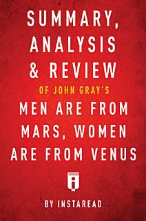Summary  Analysis   Review of John Gray   s Men Are from Mars  Women Are from Venus by Instaread Book