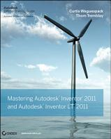 Mastering Autodesk Inventor and Autodesk Inventor LT 2011 PDF