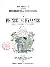 Théatre de la rose + croix: le prince de Byzance