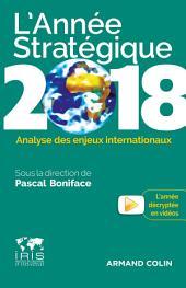 L'Année stratégique 2018: Analyse des enjeux internationaux