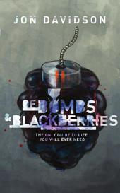 Of Bombs and Blackberries: The Only Guide to Life You Will Ever Need