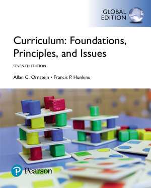 Curriculum  Foundations  Principles  and Issues  Global Edition
