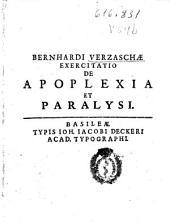 Bernhardi Verzaschae Exercitatio de apoplexia et paralysi