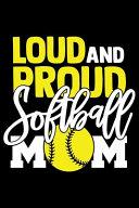 Loud and Proud Softball Mom