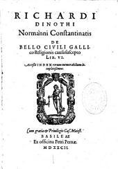 Richardi Dinothi,... de Bello civili gallico religionis causa suscepto lib. VI... accessit index