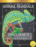 Zoo Dala Reptiles Version Vol 15  Animal Mandala  Adult Coloring Book PDF
