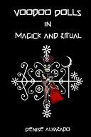 Voodoo Dolls in Magick and Ritual