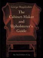 The Cabinet-Maker and Upholsterer's Guide