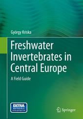Freshwater Invertebrates in Central Europe: A Field Guide