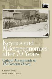 Keynes and Macroeconomics After 70 Years: Critical Assessments of the General Theory