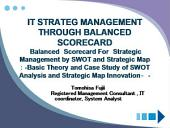 IT STRATEG MANAGEMENT THROUGH BALANCED SCORECARD: Balanced Scorecard For Strategic Management by SWOT and Strategic Map