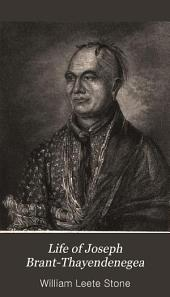 Life of Joseph Brant-Thayendenegea: Including the Border Wars of the American Revolution and Sketches of the Indian Campaigns of Generals Harmar, St. Clair, and Wayne; and Other Matters Connected with the Indian Relations of the United States and Great Britain, from the Peace of 1783 to the Indian Peace of 1795, Volume 2