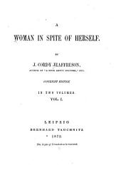A Woman in Spite of Herself: Volume 1