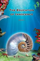 THE EDUCATION of INNOCENCE: Book 1