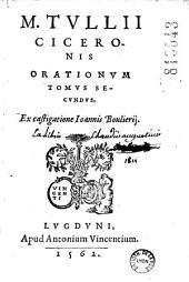 M. Tullii Ciceronis Orationum tomus primus [-secundus]