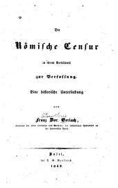 Die römische censur in ihrem verhältniss zur verfassung: eine historische untersuchung