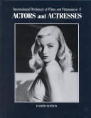 International Dictionary of Films and Filmmakers  Actors and actresses PDF