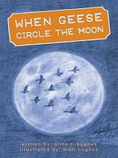When Geese Circle the Moon