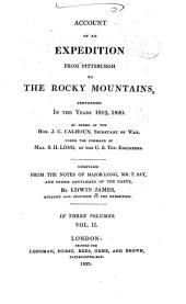 Account of an Expedition from Pittsburgh to the Rocky Mountains, Performed in the Years 1819 and '20, by Order of the Hon. J. C. Calhoun, Sec'y of War: Under the Command of Major Stephen H. Long. From the Notes of Major Long, Mr. T. Say, and Other Gentlemen of the Party, Volume 2