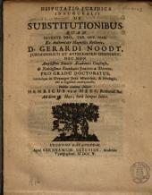 Disputatio juridica inauguralis de substitutionibus: Volume 1