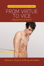 From Virtue to Vice: Negotiating Anorexia