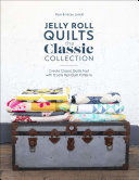 >Jelly Roll Quilts: The Classic Collection