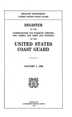 Register of the Commissioned and Warrant Officers and Cadets  and Ships and Stations of the United States Coast Guard