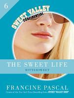 The Sweet Life 6  Bittersweet PDF