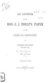 An Answer to the Honorable E.J. Phelp's Paper on the Bering Sea Controversy, in Harper's Magazine for April 1891