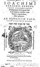Ioachimi Perionii Dialogorum de linguae Gallicae origine, eiúsque cum Graeca cognatione, libri quatuor