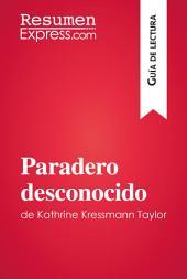 Paradero desconocido de Kathrine Kressmann Taylor (Guía de Lectura): Resumen y análisis completo